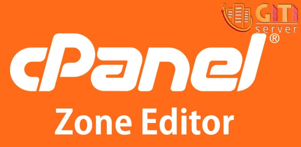 Zone Editor در cPanel چیست؟ چه کاربردهایی دارد؟